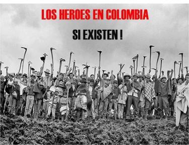 Los héroes en Colombia si existen.