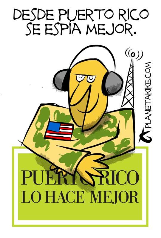 Caricatura Kike Estrada: Desde Puerto Rico se espía mejor.