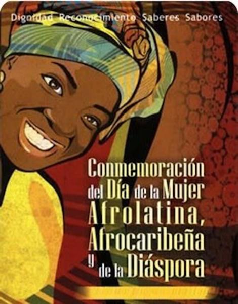 """""""Dignidad, reconocimiento, saberes, sabores"""". Afiche de la celebración del 25 de julio en Medellín, Colombia. Imagen tomada del blog planeta-afro.org."""
